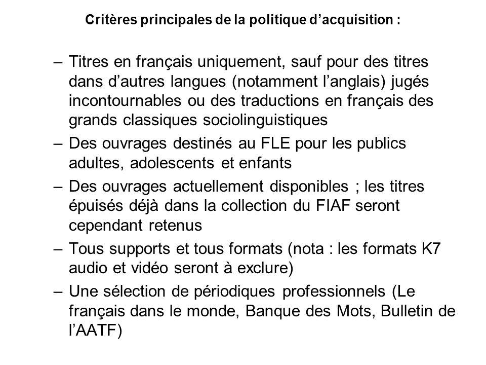 Critères principales de la politique dacquisition : –Titres en français uniquement, sauf pour des titres dans dautres langues (notamment langlais) jug