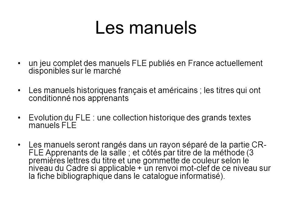 Les manuels un jeu complet des manuels FLE publiés en France actuellement disponibles sur le marché Les manuels historiques français et américains ; l