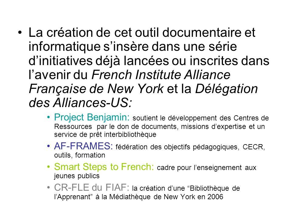 La création de cet outil documentaire et informatique sinsère dans une série dinitiatives déjà lancées ou inscrites dans lavenir du French Institute A