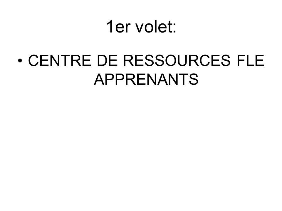 1er volet: CENTRE DE RESSOURCES FLE APPRENANTS