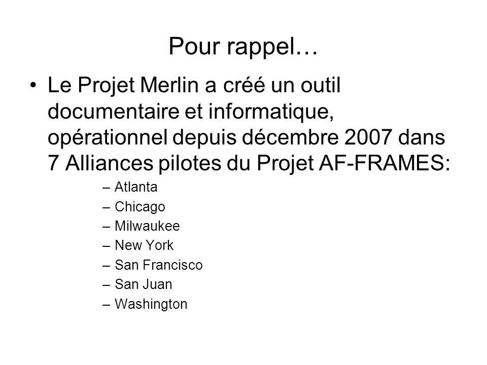 Pour rappel… Le Projet Merlin a créé un outil documentaire et informatique, opérationnel depuis décembre 2007 dans 7 Alliances pilotes du Projet AF-FR