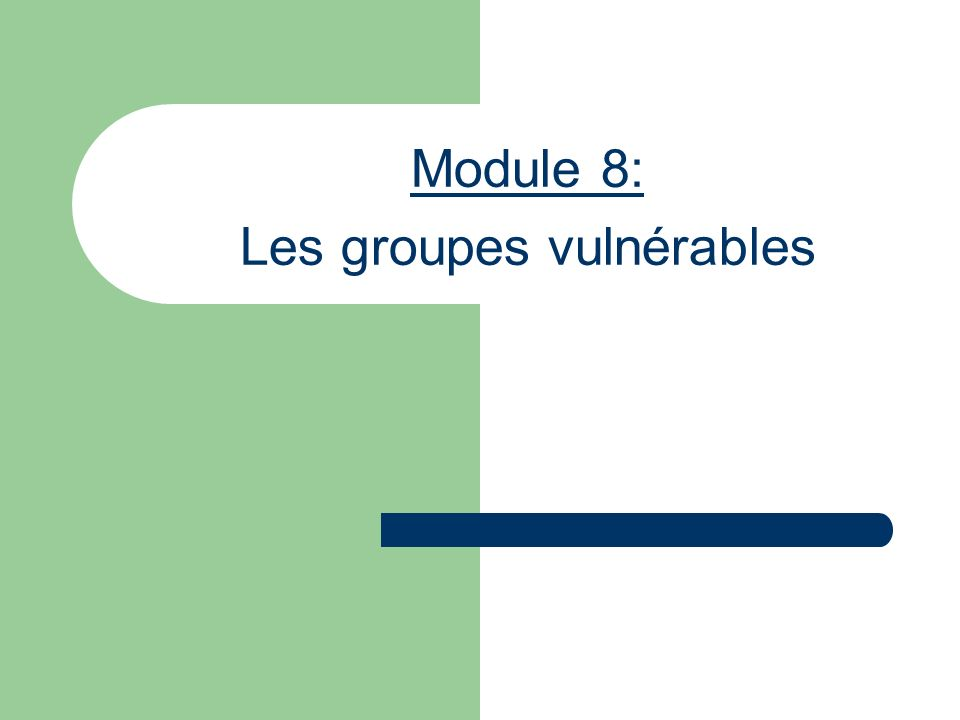 Module 8: Les groupes vulnérables