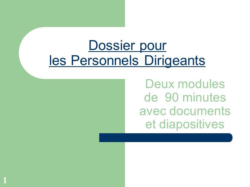 1 Dossier pour les Personnels Dirigeants Deux modules de 90 minutes avec documents et diapositives