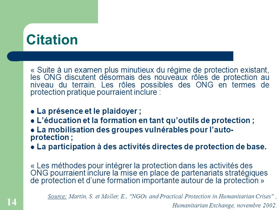 14 Citation « Suite à un examen plus minutieux du régime de protection existant, les ONG discutent désormais des nouveaux rôles de protection au nivea
