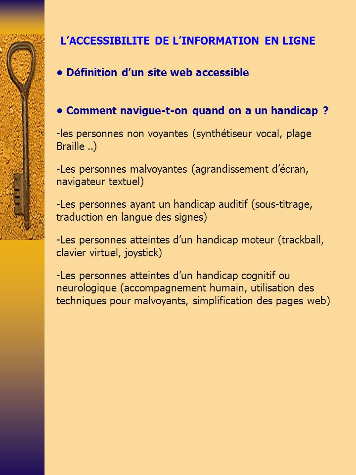 LACCESSIBILITE DE LINFORMATION EN LIGNE Définition dun site web accessible Comment navigue-t-on quand on a un handicap .