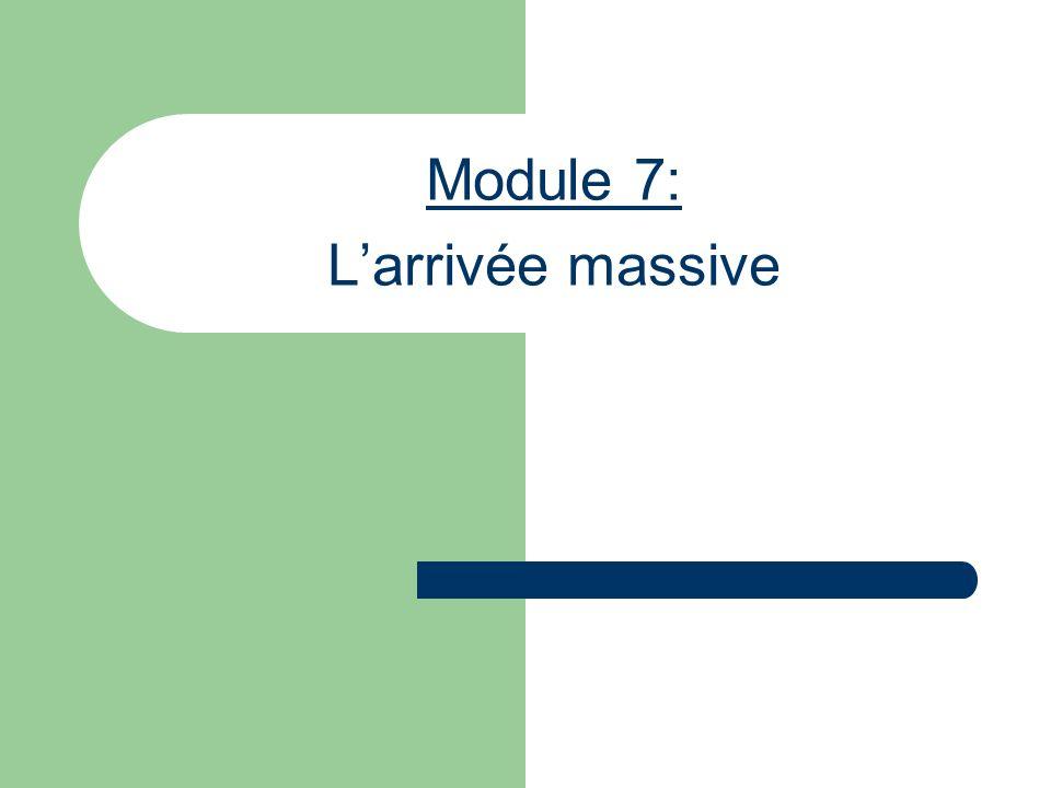 Module 7: Larrivée massive