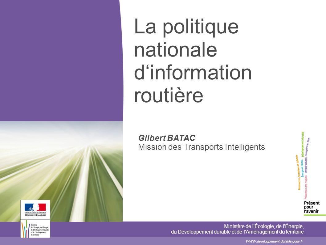 La politique nationale dinformation routière Ministère de l'Écologie, de l'Énergie, du Développement durable et de l'Aménagement du territoire WWW.dev