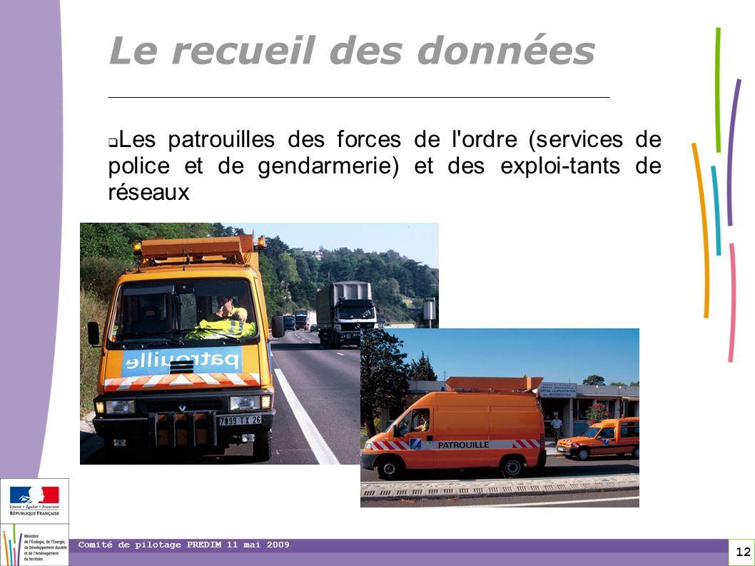 12 12 Comité de pilotage PREDIM 11 mai 2009 Les patrouilles des forces de l'ordre (services de police et de gendarmerie) et des exploi-tants de réseau
