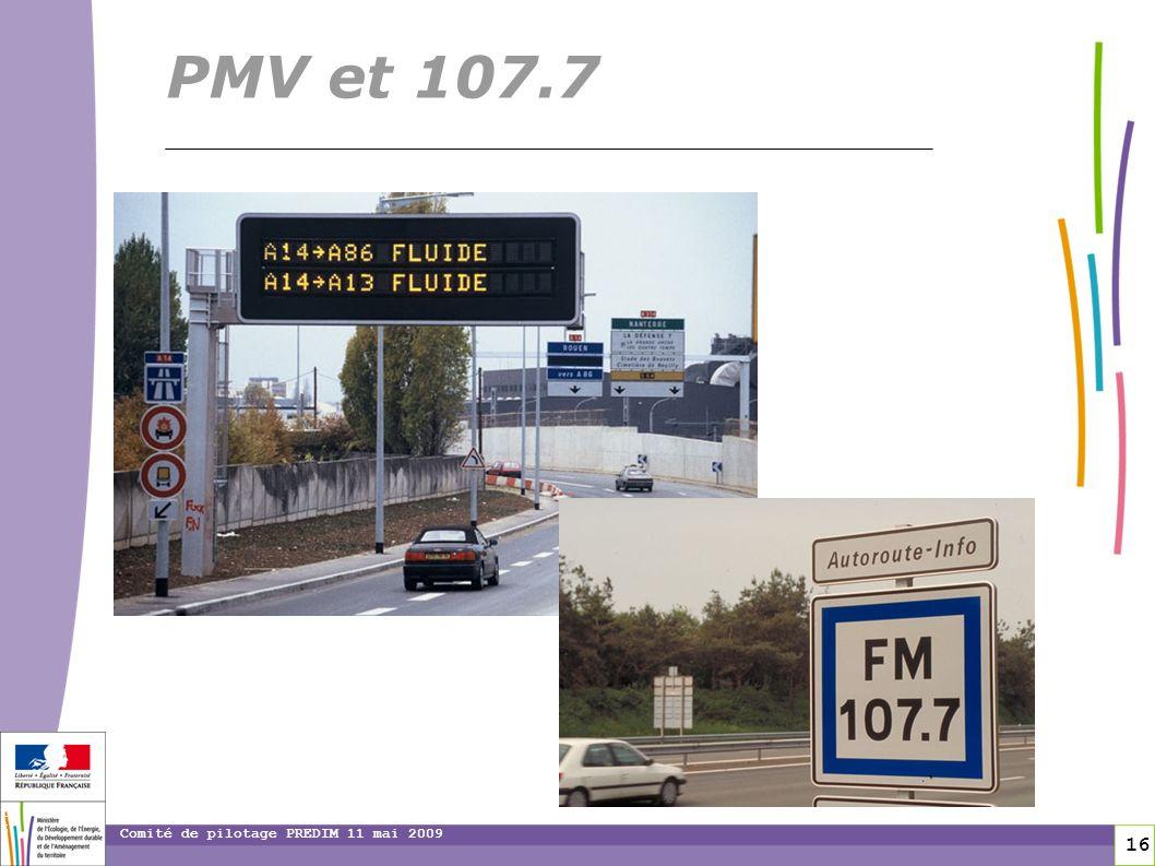 16 16 Comité de pilotage PREDIM 11 mai 2009 PMV et 107.7