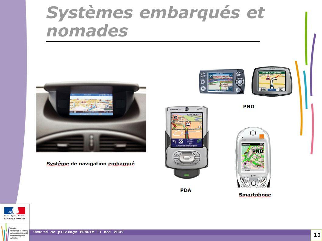18 18 Comité de pilotage PREDIM 11 mai 2009 Systèmes embarqués et nomades