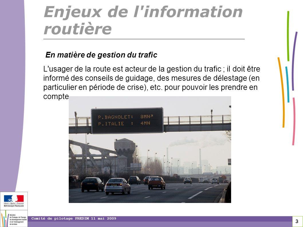 14 14 Comité de pilotage PREDIM 11 mai 2009 Internet Bison Futé : www.bison-fute.gouv.fr Audiotex : réponse automatique par téléphone Les panneaux à messages variables (PMV) Le 107.7 (radio isofréquence 107,7 MHz) La diffusion directe de linformation