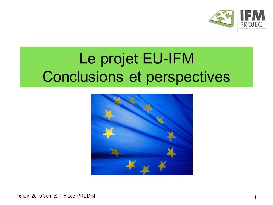16 juin 2010 Comité Pilotage PREDIM Le projet EU-IFM Conclusions et perspectives 1