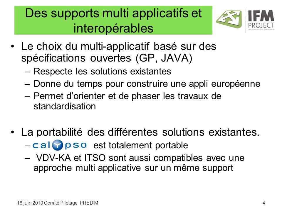 16 juin 2010 Comité Pilotage PREDIM Des supports multi applicatifs et interopérables Le choix du multi-applicatif basé sur des spécifications ouvertes