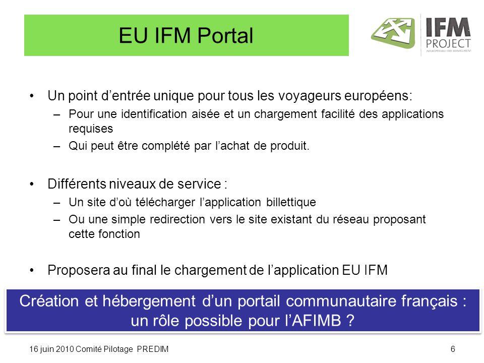 EU IFM Portal Un point dentrée unique pour tous les voyageurs européens: –Pour une identification aisée et un chargement facilité des applications requises –Qui peut être complété par lachat de produit.