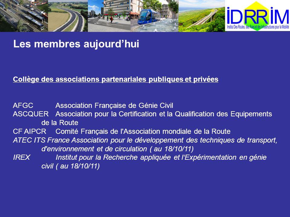 Les membres aujourdhui Collège des associations partenariales publiques et privées AFGCAssociation Française de Génie Civil ASCQUERAssociation pour la