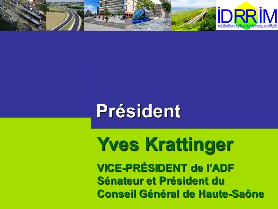 Président Yves Krattinger VICE-PRÉSIDENT de lADF Sénateur etPrésident du Sénateur et Président du Conseil Général de Haute-Saône
