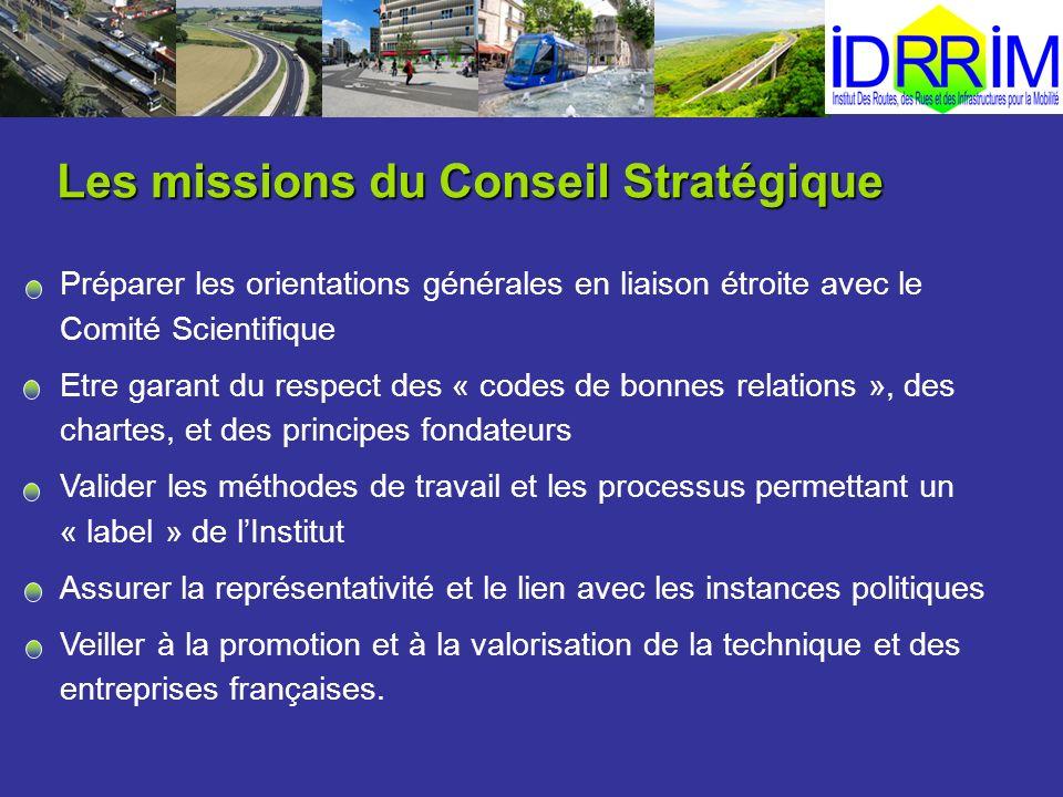Les missions du Conseil Stratégique Préparer les orientations générales en liaison étroite avec le Comité Scientifique Etre garant du respect des « co