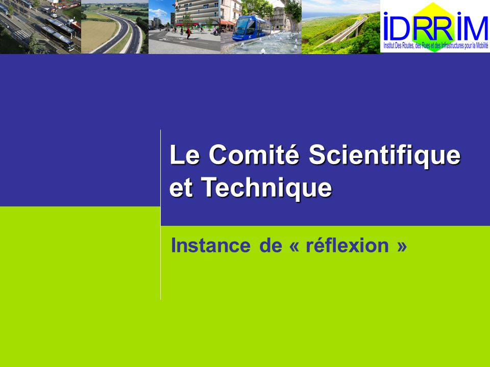 Le Comité Scientifique et Technique Instance de « réflexion »