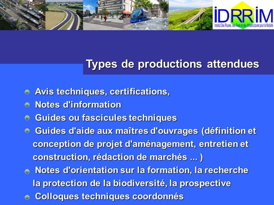 Types de productions attendues Avis techniques, certifications, Notes d'information Notes d'information Guides ou fascicules techniques Guides ou fasc