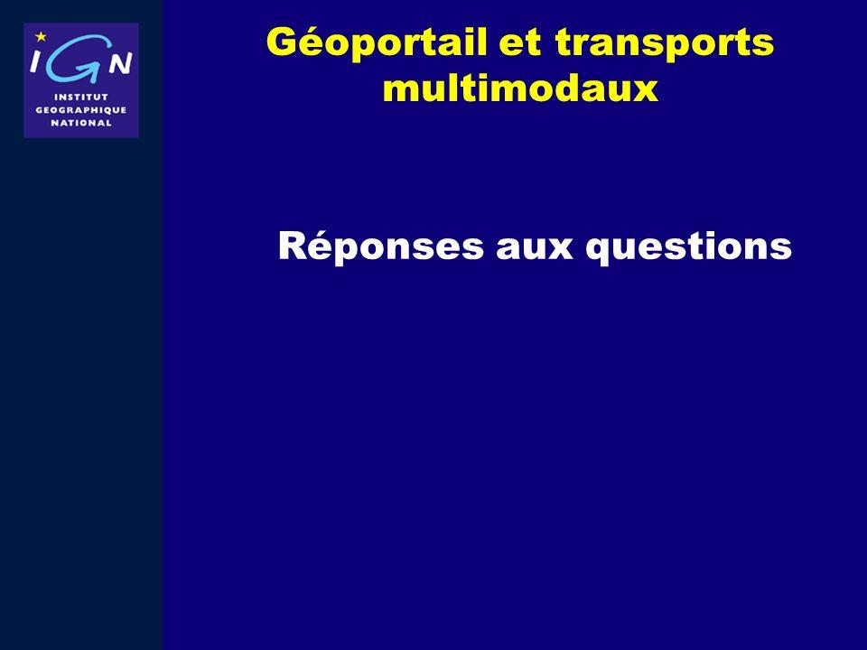 Géoportail et transports multimodaux Réponses aux questions