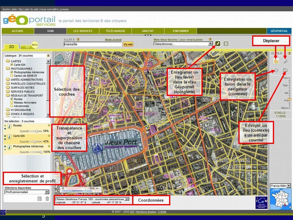 5 Au 15 mai 2008 Enregistrer un lieu favori dans la visu Géoportail (épinglette) Enregistrer un favori dans le navigateur (contexte) Envoyer un lieu (