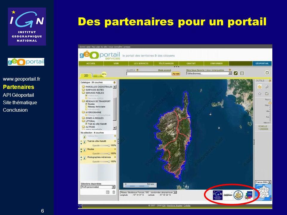 6 Des partenaires pour un portail www.geoportail.fr Partenaires API Géoportail Site thématique Conclusion