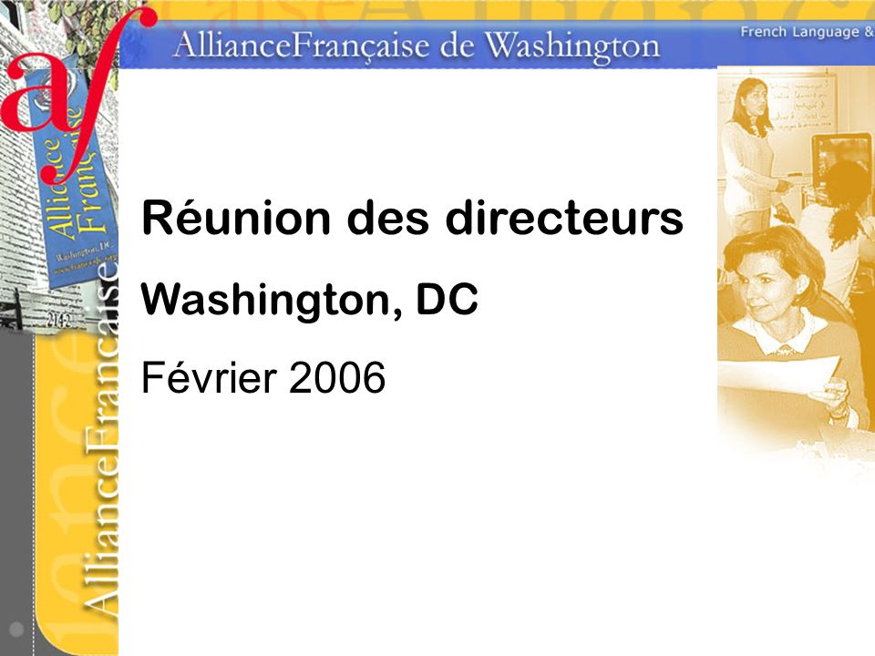 Réunion des directeurs Washington, DC Février 2006