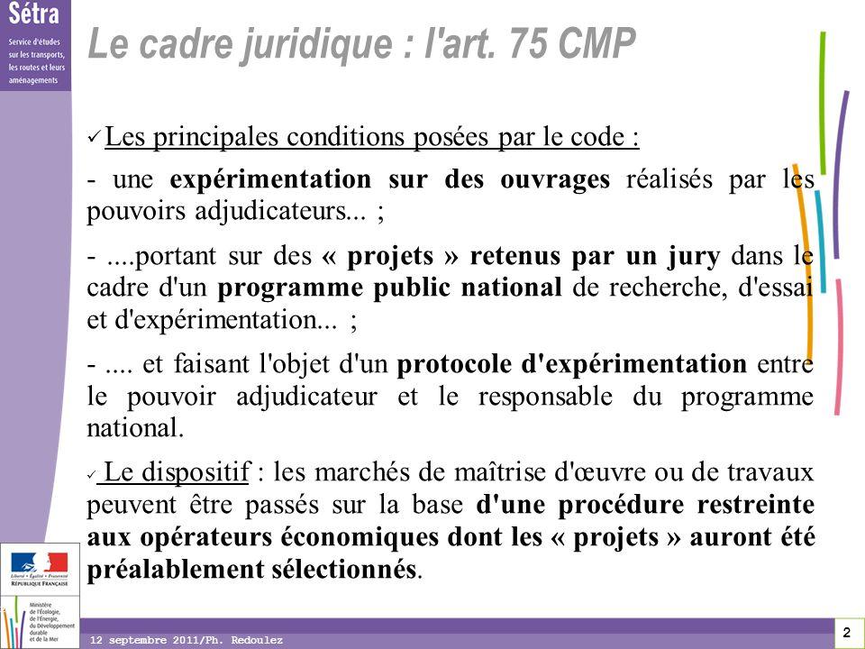 2 2 2 12 septembre 2011/Ph. Redoulez Le cadre juridique : l art.