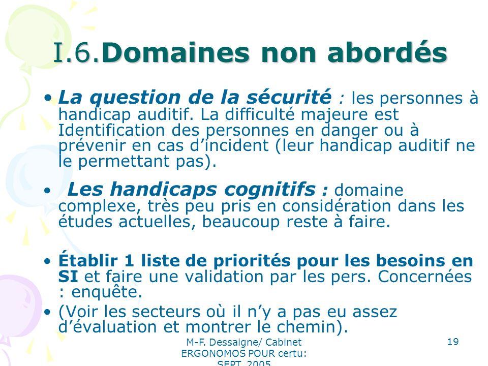 M-F. Dessaigne/ Cabinet ERGONOMOS POUR certu: SEPT. 2005 19 I.6.Domaines non abordés I.6.Domaines non abordés La question de la sécurité : les personn