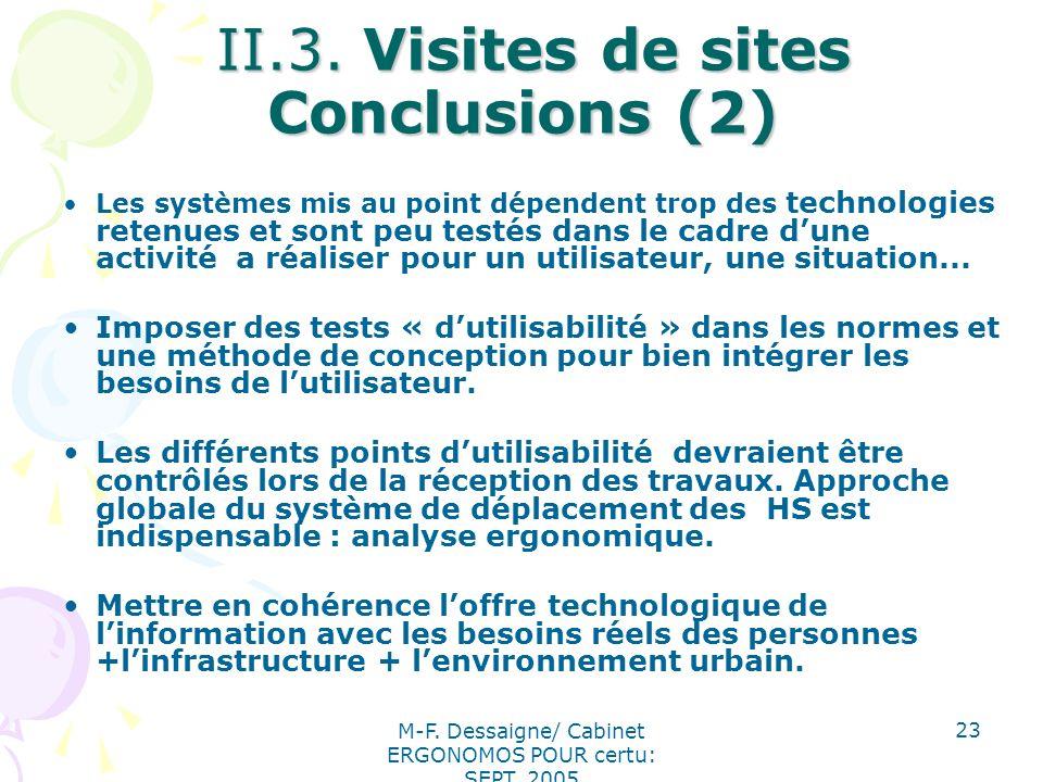 M-F. Dessaigne/ Cabinet ERGONOMOS POUR certu: SEPT. 2005 23 II.3. Visites de sites Conclusions (2) II.3. Visites de sites Conclusions (2) Les systèmes