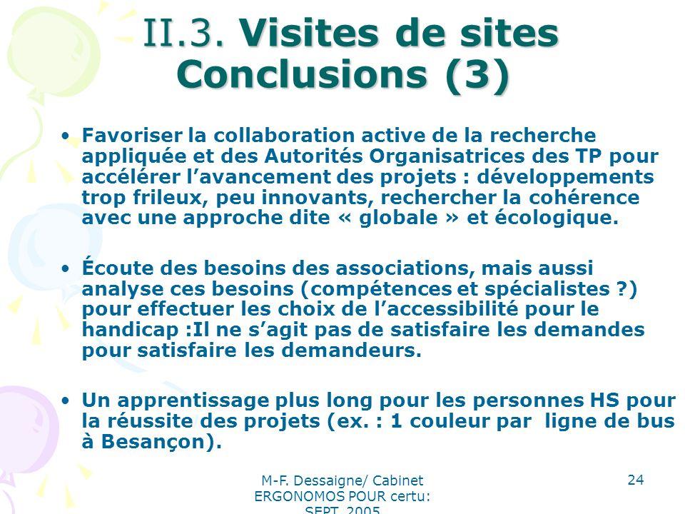 M-F. Dessaigne/ Cabinet ERGONOMOS POUR certu: SEPT. 2005 24 II.3. Visites de sites Conclusions (3) II.3. Visites de sites Conclusions (3) Favoriser la