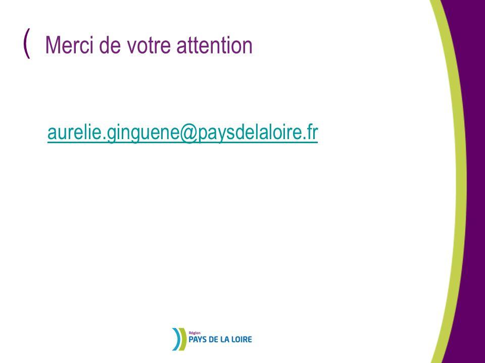 ( Merci de votre attention aurelie.ginguene@paysdelaloire.fr
