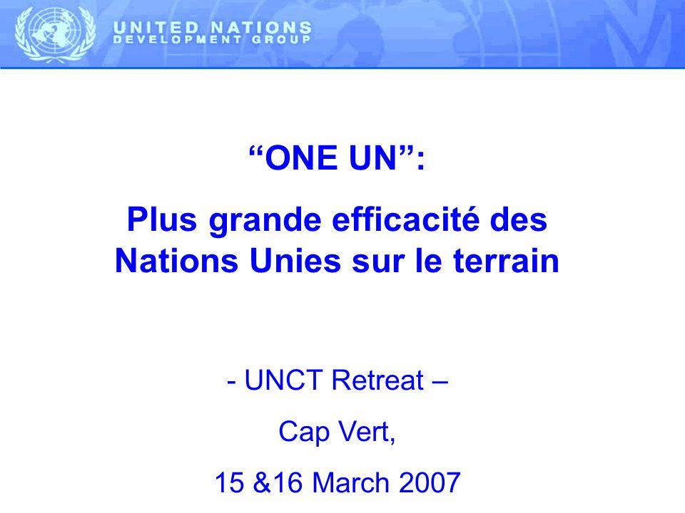 Bureau Commun et One UN 2004 TCPR: Une plus grande cohérence et efficacité autour du concept Bureau Commun ECOSOC, Juin 2005: 20 pays en 2007 pour tester le concept du Bureau Commun