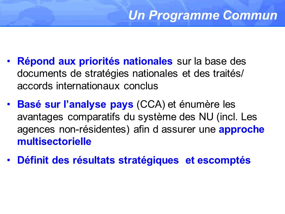 Un Programme Commun Répond aux priorités nationales sur la base des documents de stratégies nationales et des traités/ accords internationaux conclus