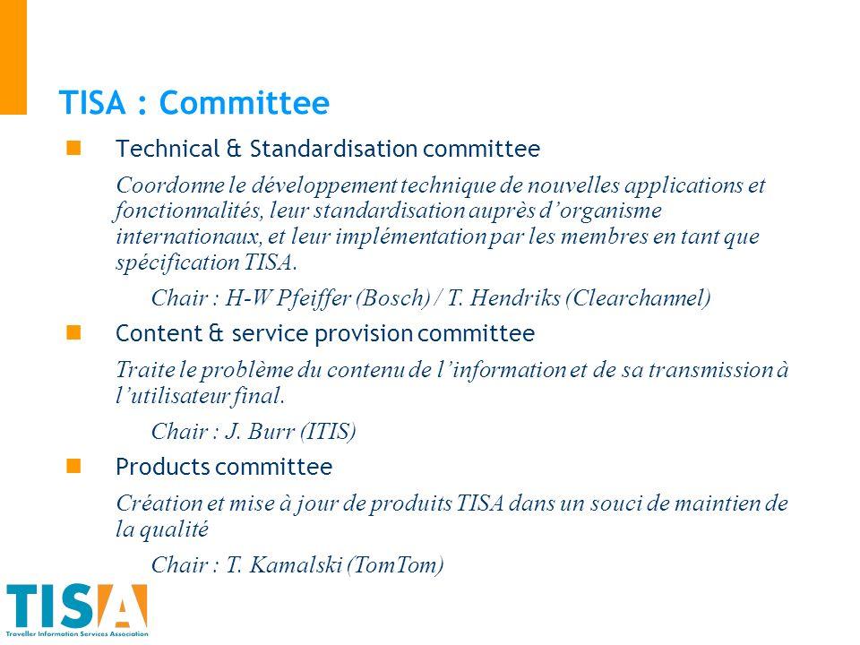 TISA : Committee Technical & Standardisation committee Coordonne le développement technique de nouvelles applications et fonctionnalités, leur standar