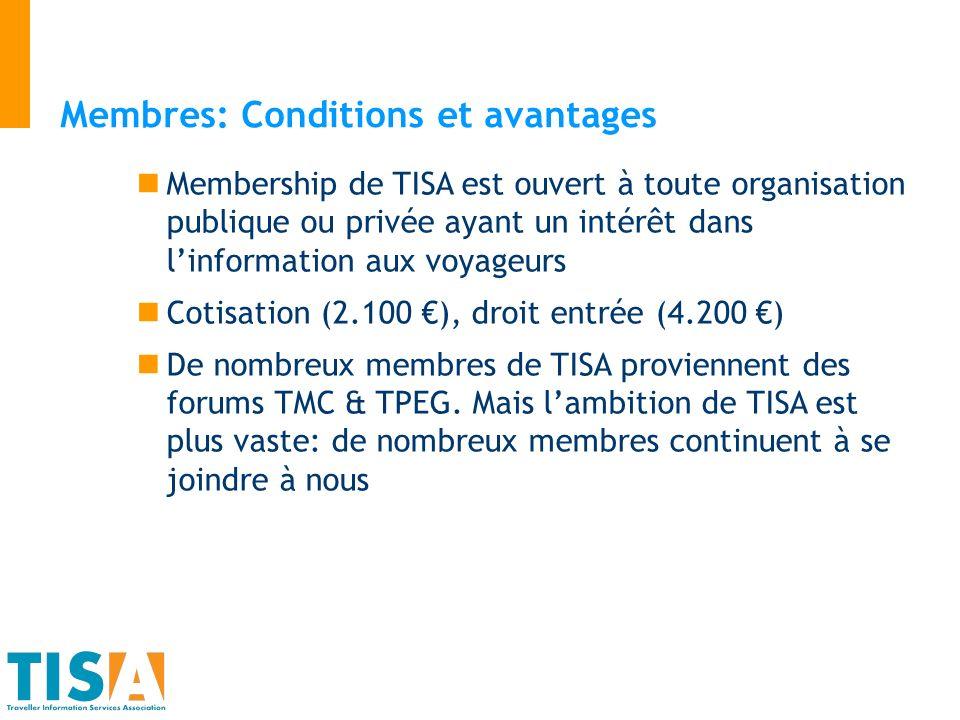Membres: Conditions et avantages Membership de TISA est ouvert à toute organisation publique ou privée ayant un intérêt dans linformation aux voyageur