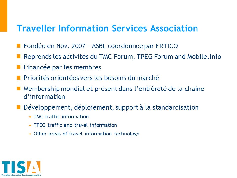 Traveller Information Services Association Fondée en Nov.