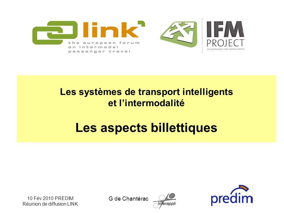 10 Fév 2010 PREDIM Réunion de diffusion LINK G de Chantérac Les systèmes de transport intelligents et lintermodalité Les aspects billettiques
