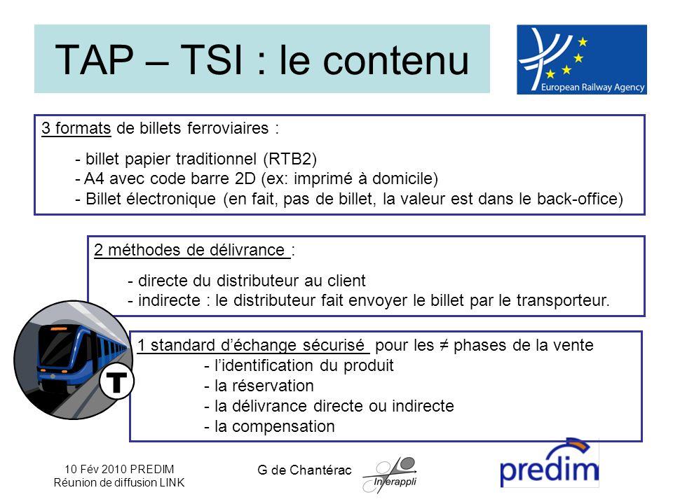 10 Fév 2010 PREDIM Réunion de diffusion LINK G de Chantérac TAP – TSI : le contenu 2 méthodes de délivrance : - directe du distributeur au client - indirecte : le distributeur fait envoyer le billet par le transporteur.