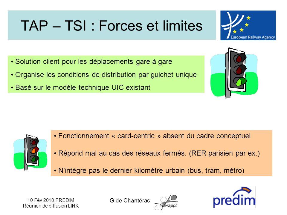 10 Fév 2010 PREDIM Réunion de diffusion LINK G de Chantérac TAP – TSI : Forces et limites Fonctionnement « card-centric » absent du cadre conceptuel Répond mal au cas des réseaux fermés.