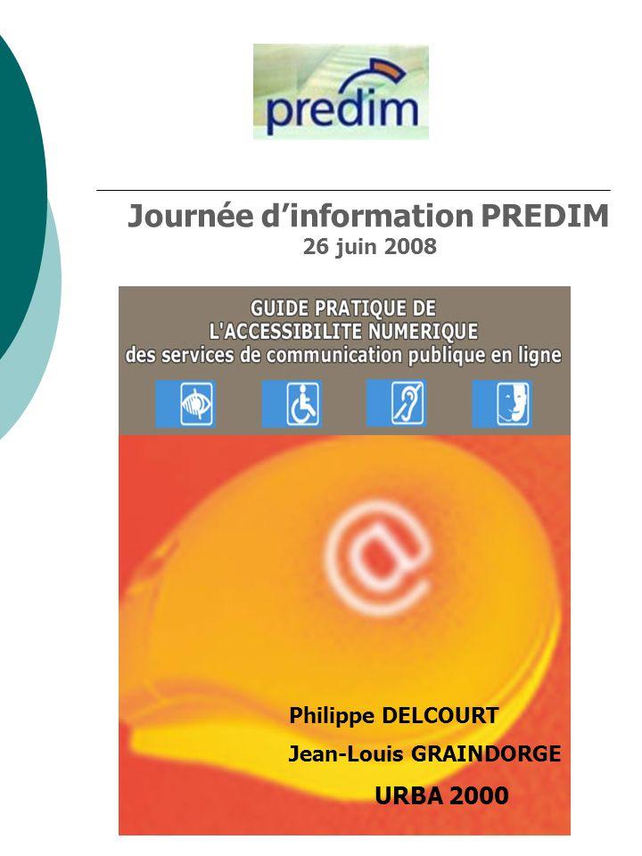 Journée d information du 26 juin 2008 ACCESSIBILITE – INFORMATION MOBILITE Le thème de laccessibilité des informations de mobilité aux personnes handicapées se révèle, très tôt, majeur pour la PREDIM ; Thème prioritaire, critère pour lobtention du label Présent lors des journées dinformation Les sites www.predim.org et www.passim.info sont accessibleswww.predim.org www.passim.info