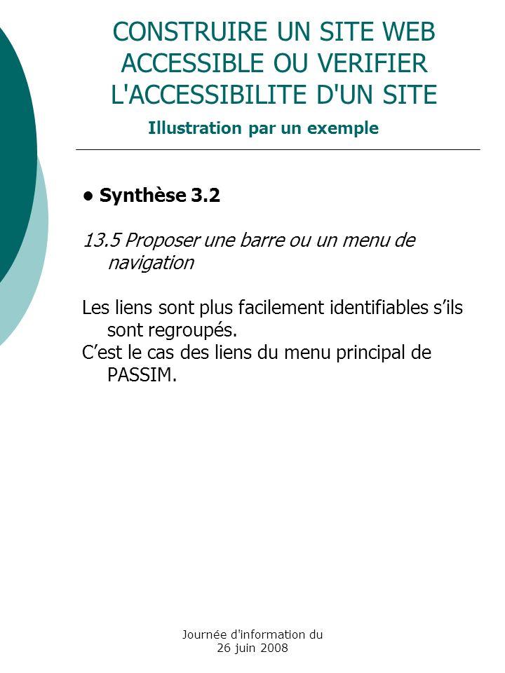 Journée d information du 26 juin 2008 Synthèse 3.2 13.5 Proposer une barre ou un menu de navigation Les liens sont plus facilement identifiables sils sont regroupés.