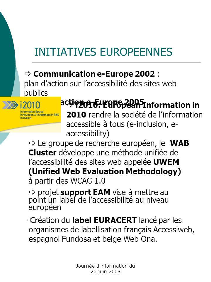 Journée d information du 26 juin 2008 Italie : Loi « Stanca » du 9 janvier 2004 crée lobligationde rendre les sites publics accessibles.