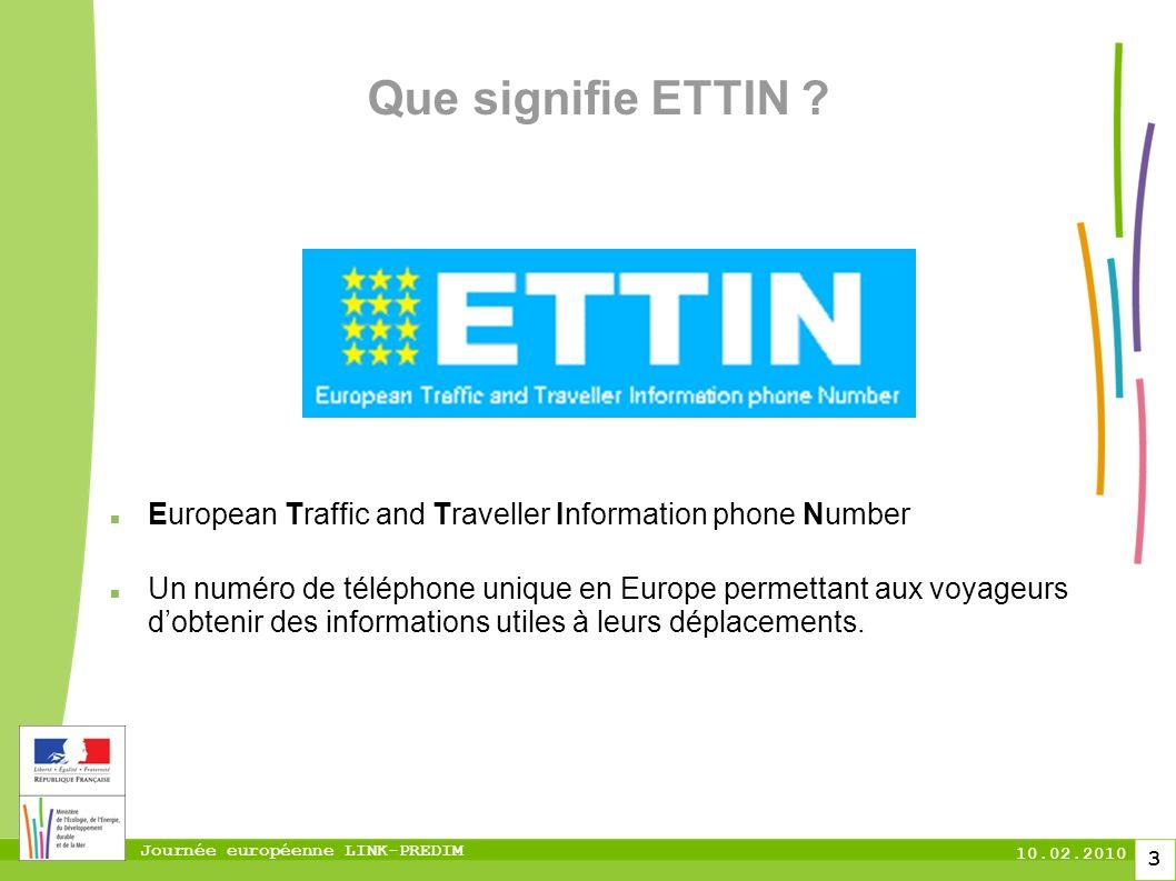 Journée européenne LINK-PREDIM 10.02.2010 3 Que signifie ETTIN .