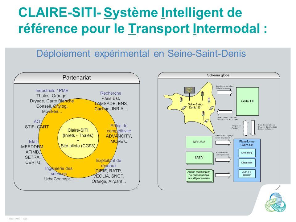 Intervenant - date CLAIRE-SITI- Système Intelligent de référence pour le Transport Intermodal : Déploiement expérimental en Seine-Saint-Denis
