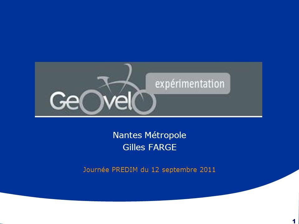 Journée PREDIM du 12 septembre 2011 1 Nantes Métropole Gilles FARGE Journée PREDIM du 12 septembre 2011 Décembre 2007