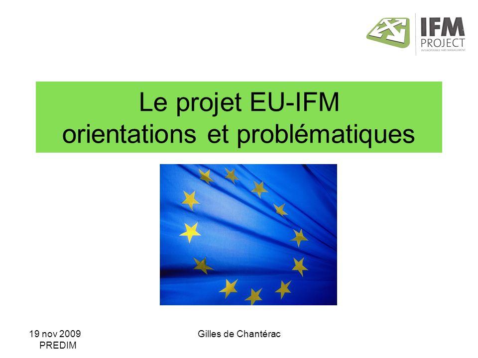 19 nov 2009 PREDIM Gilles de Chantérac Le projet EU-IFM orientations et problématiques