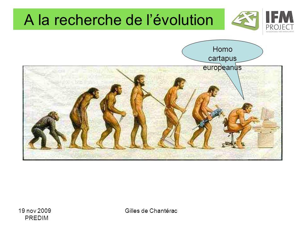 19 nov 2009 PREDIM Gilles de Chantérac A la recherche de lévolution Homo cartapus europeanus