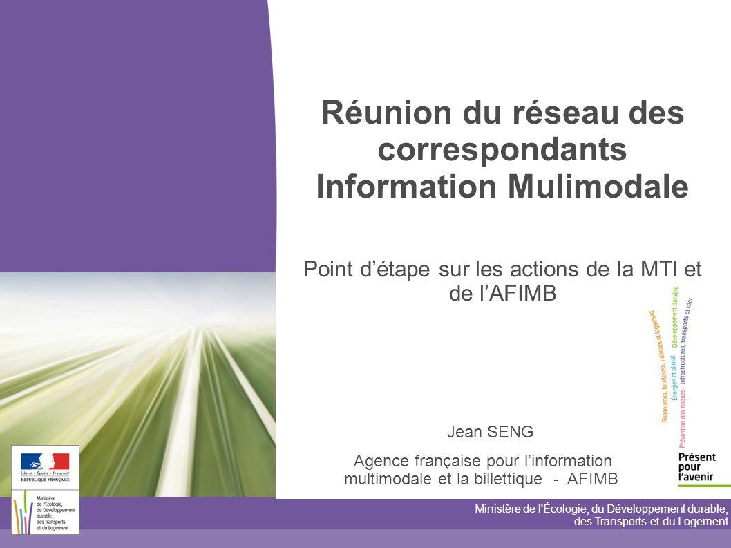 Jean SENG Agence française pour linformation multimodale et la billettique - AFIMB Ministère de l'Écologie, du Développement durable, des Transports e
