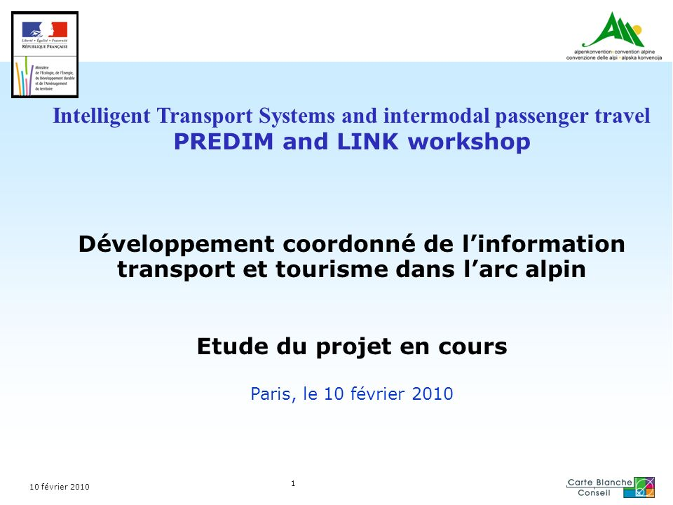 10 février 2010 1 Intelligent Transport Systems and intermodal passenger travel PREDIM and LINK workshop Développement coordonné de linformation trans